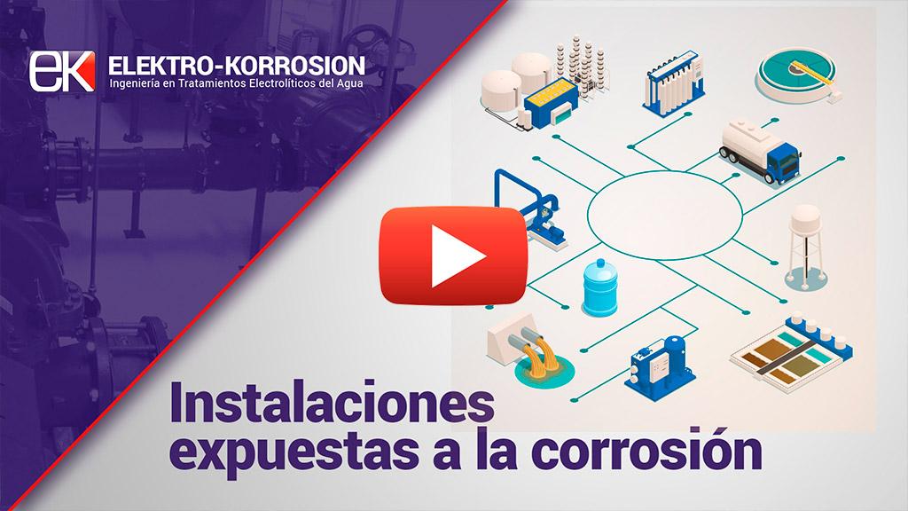 ¿Cuáles son las instalaciones expuestas a la corrosión?